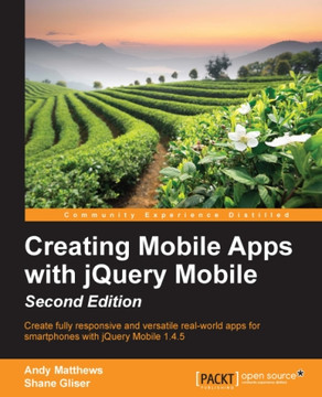 Creating Mobile Apps with jQuery Mobile - Second Edition