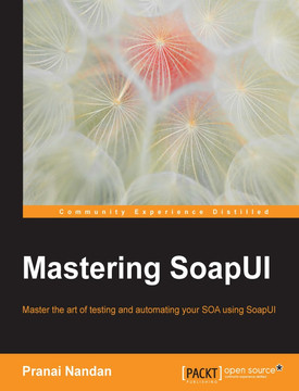 Mastering SoapUI