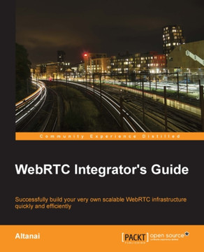 WebRTC Integrator's Guide [Book]