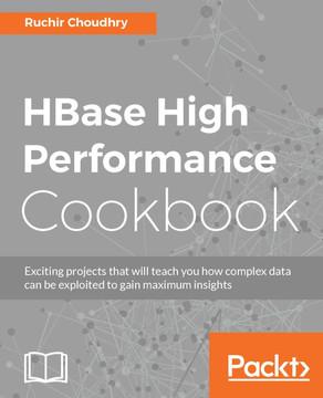 HBase High Performance Cookbook