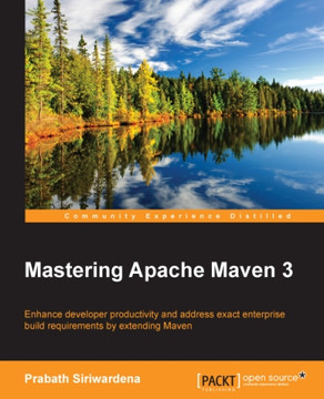 Mastering Apache Maven 3