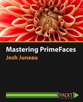 Mastering PrimeFaces [Video]