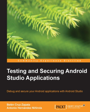 Testing and Securing Android Studio Applications