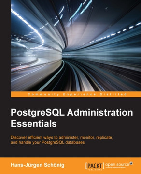 PostgreSQL Administration Essentials [Book]