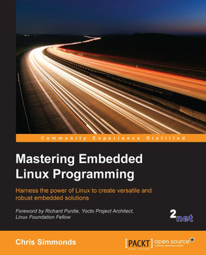Mastering Embedded Linux Programming [Book]
