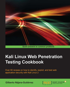Kali Linux Web Penetration Testing Cookbook [Book]