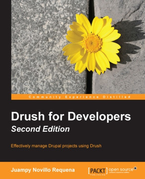Drush for Developers - Second Edition