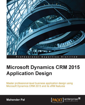 Microsoft Dynamics CRM 2015 Application Design
