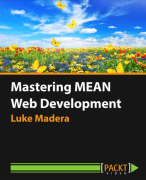 Mastering MEAN Web Development