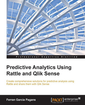 Predictive Analytics Using Rattle and Qlik Sense