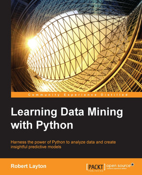 Learning Data Mining with Python [Book]