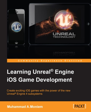 Learning Unreal® Engine iOS Game Development [Book]