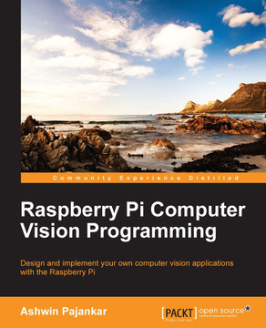 Raspberry Pi Computer Vision Programming [Book]