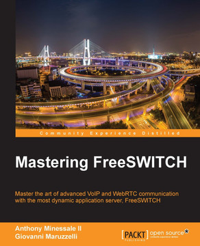 Mastering FreeSWITCH [Book]