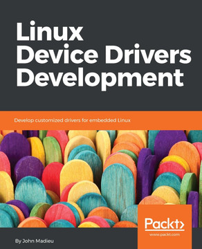 Linux Device Drivers Development [Book]