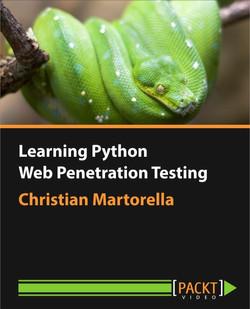 Learning Python Web Penetration Testing