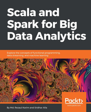 Scala and Spark for Big Data Analytics [Book]