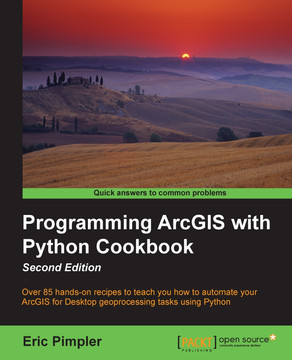 Programming ArcGIS with Python Cookbook - Second Edition