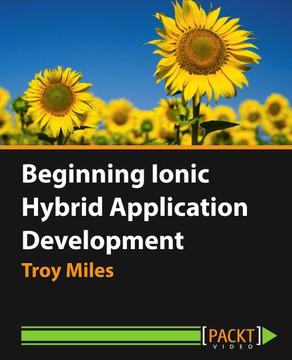 Beginning Ionic Hybrid Application Development