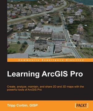 Learning ArcGIS Pro [Book]