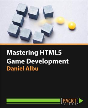 Mastering HTML5 Game Development