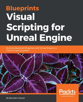 Blueprints Visual Scripting for Unreal Engine [Book]