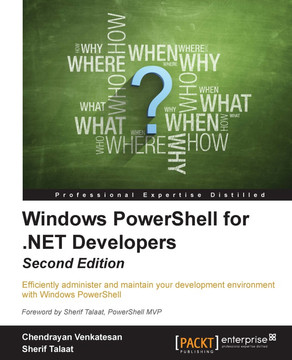 Windows PowerShell for .NET Developers - Second Edition