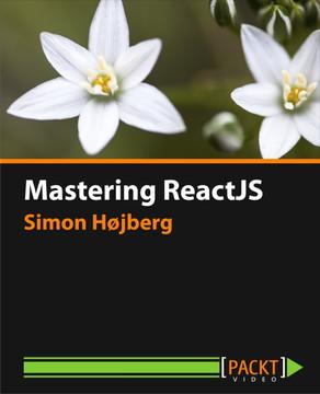 Mastering ReactJS