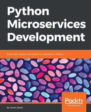 Python Microservices Development [Book]