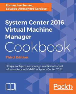 System Center 2016 Virtual Machine Manager Cookbook - Third Edition