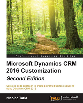Microsoft Dynamics CRM 2016 Customization - Second Edition