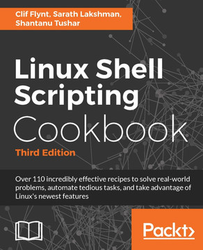 Linux Shell Scripting Cookbook - Third Edition [Book]