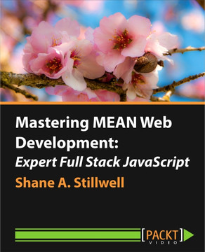 Mastering MEAN Web Development: Expert Full Stack JavaScript