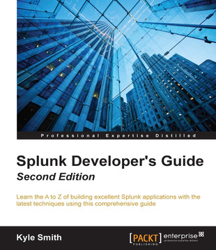 Splunk Developer's Guide - Second Edition