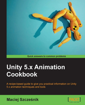 Unity 5 x Animation Cookbook [Book]