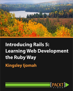Introducing Rails 5: Learning Web Development the Ruby Way
