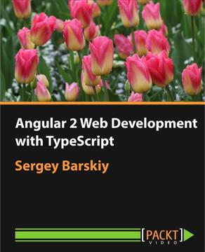 Angular 2 Web Development with TypeScript
