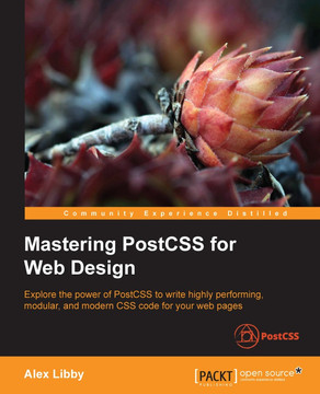 Mastering PostCSS for Web Design