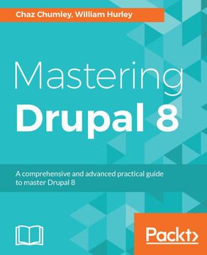 Mastering Drupal 8 [Book]