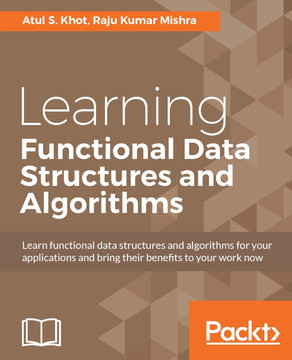 Learning Functional Data Structures and Algorithms [Book]