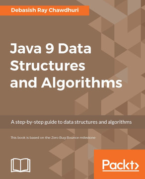 Java 9 Data Structures and Algorithms [Book]