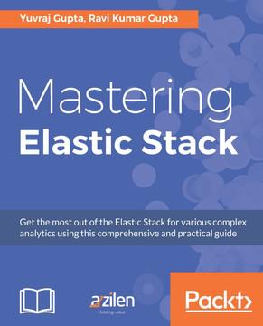 Mastering Elastic Stack [Book]