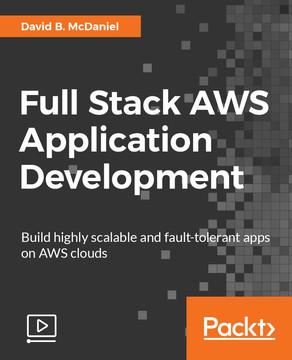 Full Stack AWS Application Development