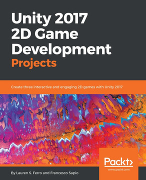 Unity 2017 2D Game Development Projects [Book]