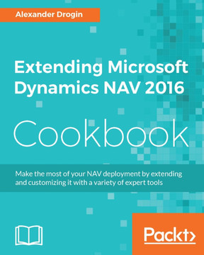 Extending Microsoft Dynamics NAV 2016 Cookbook