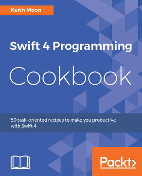 Swift 4 Programming Cookbook