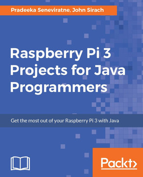 Raspberry Pi 3 Projects for Java Programmers [Book]