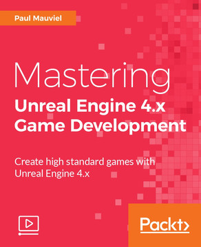 Mastering Unreal Engine 4.x Game Development