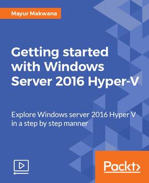 Getting started with Windows Server 2016 Hyper-V