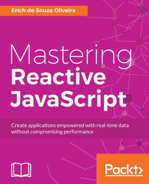 Mastering Reactive JavaScript [Book]